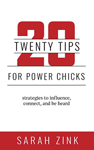 Image of 20 Tips For Power Chicks: Strategies to Influence, Connect, and Be Heard