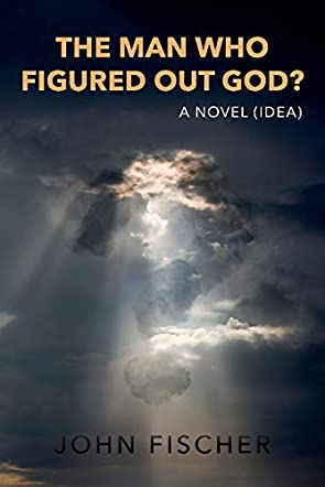 The Man Who Figured Out God?