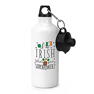 I'm Irish What's Your Superpower NEUF Sports bouteille