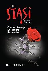 Die Stasi-Akte - Oper und Spionage: Eine tödliche Kombination (German Edition)