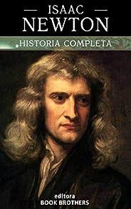 Isaac Newton: A vida, descobertas e mistérios de um dos maiores gênios da história