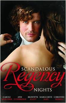Book Scandalous Regency Nights. Carole Mortimer, Christine Merrill, Bronwyn Scott, Ann Lethbridge & Marguerite Kaye