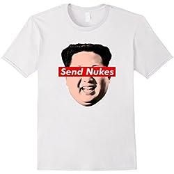 Mens Send Nukes Kim Jong-Un - Funny Parody Novelty T Shirt Medium White