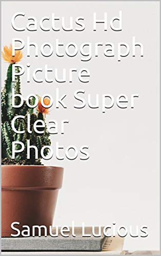 Cactus Hd Photograph Picture book Super Clear Photos (English Edition)