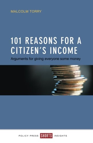 101 Reasons for a Citizen's Income: Arguments for Giving Everyone Some Money (Shorts Insights)