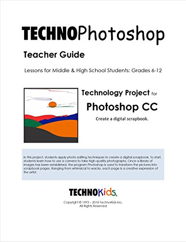(TechnoPhotoshop: Fun Photoshop CC Lessons for Kids or Beginners, Step by Step Guide to Digital Photography and Photo Editing)