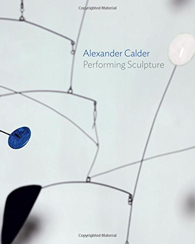 - Alexander Calder: Performing Sculpture