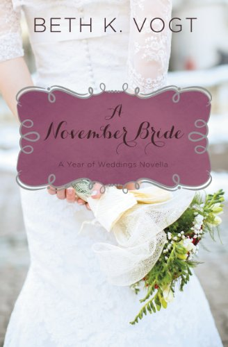 A November Bride (A Year of Weddings Novella Book 12) by [Vogt, Beth K.]