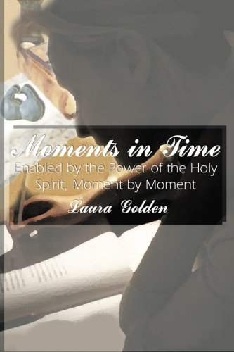 Download Moments in Time: Enabled by the Power of the Holy Spirit, Moment by Moment pdf epub
