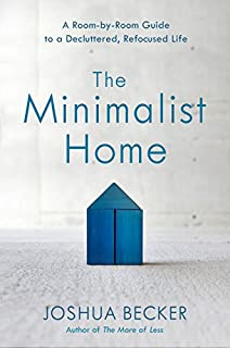 Book Cover: The Minimalist Home: A Room-by-Room Guide to a Decluttered, Refocused Life