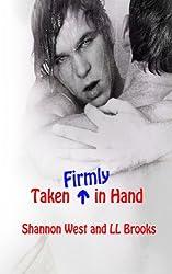 Taken Firmly in Hand (The Taken Series Book 2)