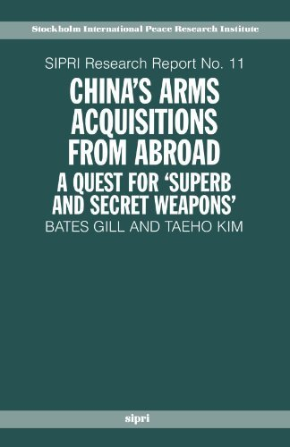 Chinas Arms Acquisitions From Abroad  A Quest For Superb And Secret Weapons  Sipri Research Reports  By Bates Gill  1996 04 18