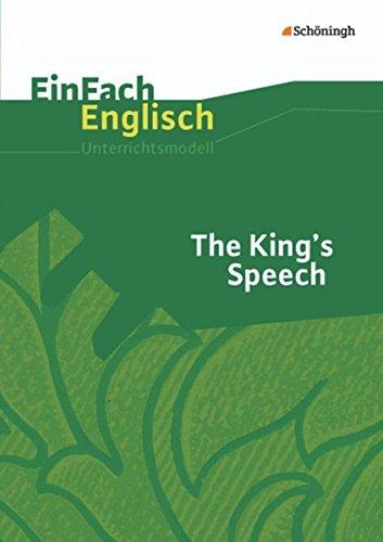 EinFach Englisch Unterrichtsmodelle. Unterrichtsmodelle für die Schulpraxis: EinFach Englisch Unterrichtsmodelle: The King's Speech: Filmanalyse