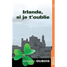 Irlande, si je t'oublie: Invitation au voyage (French Edition)