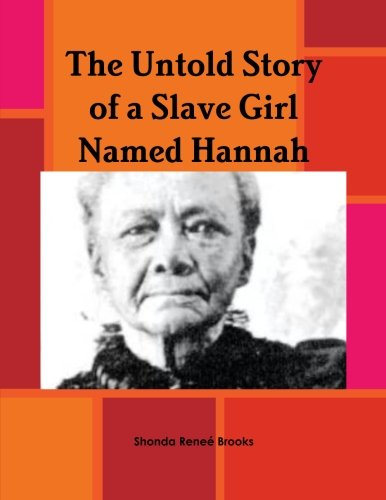The Untold Story of a Slave Girl Named Hannah ()