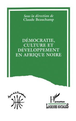 Démocratie, culture et développement en Afrique Noire (Collection Logiques sociales) (French (Beauchamp Collection)