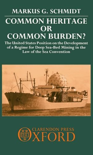 Common Heritage or Common Burden?: The United States Position on the Development of a Regime for Deep Sea-Bed Mining in
