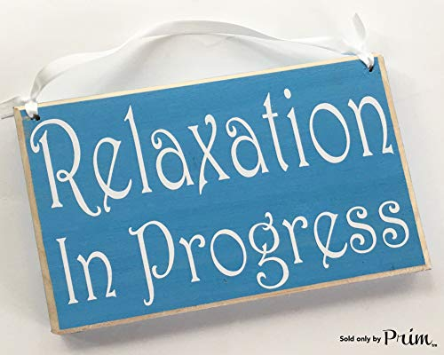 Prim and Proper Decor Relaxation in Progress 8x6 (Choose Color) Rustic Custom Salon Massage Spa in Session Sign Welcome Home Office Door Hanger Custom