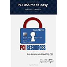 PCI DSS made easy: (PCI DSS 3.2.1 Edition)