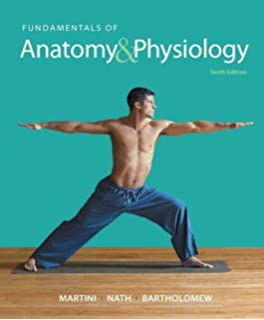 Fundamentals of Anatomy & Physiology, 9th Edition