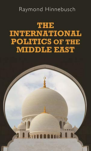 The international politics of the Middle East (Regional International Politics)