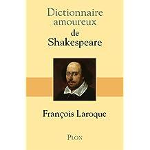 Dictionnaire amoureux de Shakespeare (DICT AMOUREUX) (French Edition)