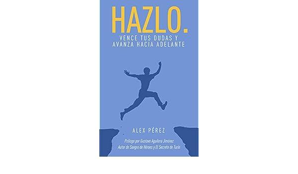 Amazon.com: Hazlo.: Vence tus dudas y avanza hacia adelante ...