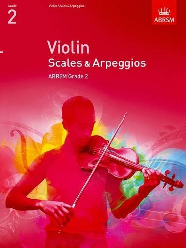 Violin Scales & Arpeggios, ABRSM Grade 2: from 2012 (ABRSM Scales & Arpeggios) by OUP Oxford (2011)