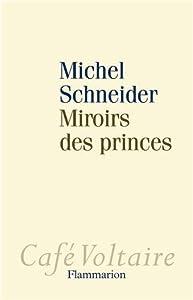"""Afficher """"Miroirs des princes"""""""