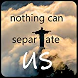 Nothing Can Separate Us (Romans 8:38-39)