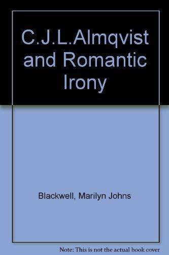 C.J.L. Almqvist and romantic irony (Kungl. Vitterhets historie och antikvitets akademiens handlingar) Marilyn Johns Blackwell