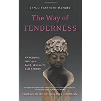 The Way of Tenderness: Awakening through Race, Sexuality, and Gender