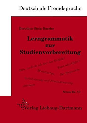 Lerngrammatik zur Studienvorbereitung: Lehr- und Übungsbuch, Niveau B2–C1