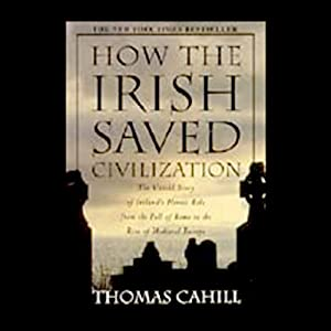 How the Irish Saved Civilization Audiobook