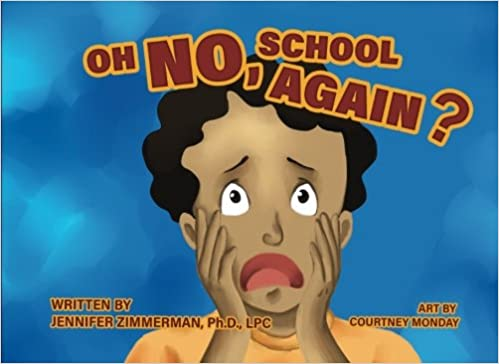Oh No Not This Again >> Oh No School Again Dr Jennifer Zimmerman 9780997752267 Amazon