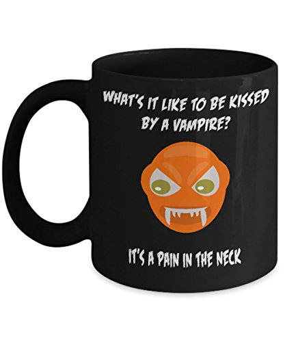 What's It Like To Be Kissed By A Vampire? It's A Pain In The Neck! Bad Halloween Joke Acrylic Black Coffee Mug -