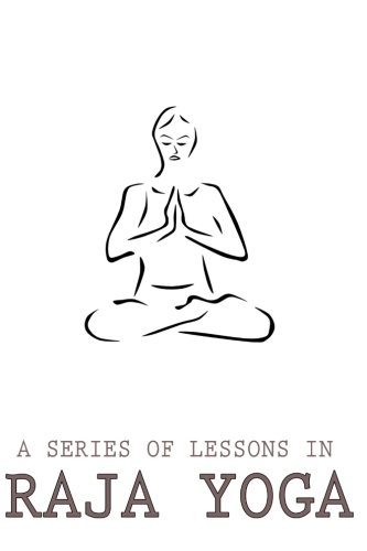 A Series Of Lessons In Raja Yoga: Amazon.es: Yogi ...