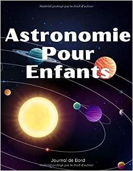 Astronomie pour Enfants journal de bord: Cahier