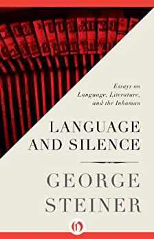 george steiner essay There are some intriguing and surprising personal stories and anecdotes that george steiner weaves into the essays in my unwritten books in his essay on.
