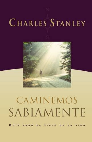Caminando Sabiamente [Stanley, Dr. Charles F. - Stanley, Charles] (Tapa Blanda)