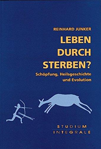 Leben durch Sterben?: Schöpfung, Heilsgeschichte und Evolution (Studium Integrale)