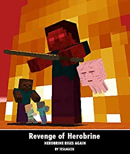 Minecraft: Revenge of Herobrine - Herobrine Rises Again