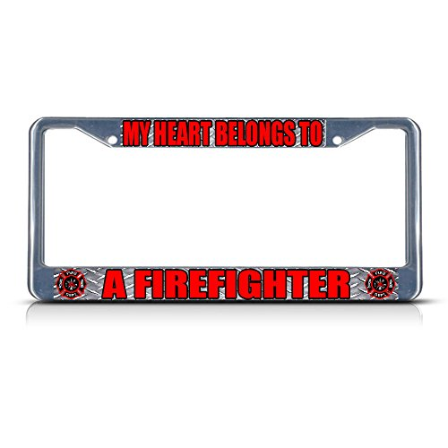 My Heart Belongs to A Firefighter Chrome Heavy Duty Metal License Plate Frame Perfect for Men Women Car garadge Decor