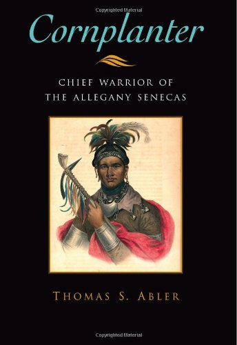 Cornplanter: Chief Warrior of the Allegany Senecas (The Iroquois and Their Neighbors)