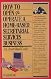 How to Open and Operate a Home-Based Secretarial Services Business, Jan Melnik, 156440398X