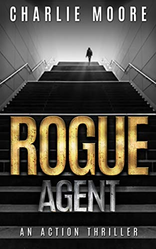 ROGUE AGENT: An Action Thriller Novel ('The Clock'