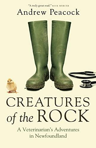 Creatures of the Rock: A Veterinarian's Adventures in Newfoundland