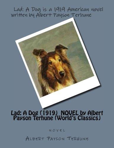 Lad: A Dog (1919)  NOVEL by Albert Payson Terhune (World's Classics)