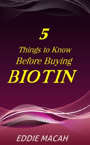 5 Things to Know Before Buying Biotin - Discover the many Benefits of using Biotin, Risks and Side Effects.