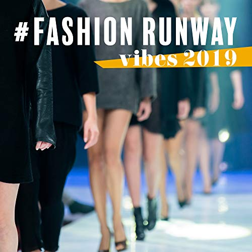 #fashion runway vibes 2019: Fashion Show, Best Runway Music 2019, Chillout Lounge 2019, Fashion Week (Best Fashion Show Music 2019)
